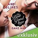 The Best Goodbye - Ganz nah (Rosemary Beach 13) Hörbuch von Abbi Glines Gesprochen von: Nils Graue, Jule von Hahn, Marc Hagen