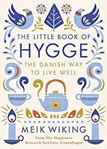 The Little Book of Hygge: The Danish Way to Live Well (Penguin Life) by Penguin Life