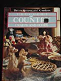 img - for Better Homes and Gardens Treasury of Country Crafts and Foods book / textbook / text book