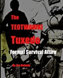 The TEOTWAWKI Tuxedo: Formal Survival Attire
