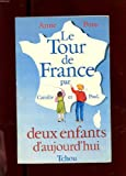 img - for Le tour de France par Camille et Paul: Deux enfants d'aujourd'hui (French Edition) book / textbook / text book