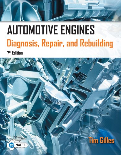Automotive Engines:  Diagnosis, Repair, Rebuilding, 7th ed.