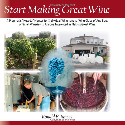 Start Making Great Wine: A Pragmatic