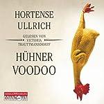 Hühner-Voodoo | Hortense Ullrich
