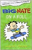 Lincoln Peirce Big Nate on a Roll (Big Nate, Book 3)