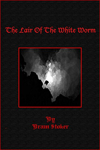 Bram Stoker - The Lair of the White Worm - (illustrated): The Garden of Evil (English Edition)