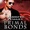 Primal Bonds: A Shifters Unbound Novel, Book 2 Audiobook by Jennifer Ashley Narrated by Cris Dukehart