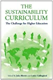 img - for The Sustainability Curriculum: The Challenge for Higher Education book / textbook / text book