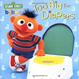 Too Big for Diapers (Sesame Street) (Too Big Board Books) ~ Random House
