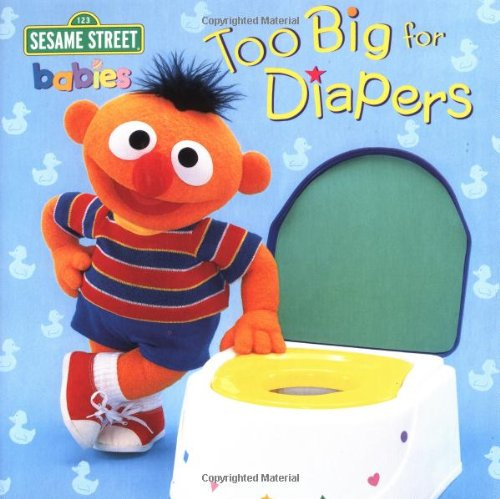 Too Big for Diapers (Sesame Street) (Sesame Steps)