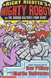 Ricky Ricotta\'s Mighty Robot vs the Voodoo Vultures from Venus: Bk. 3
