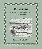 img - for Dowsing: A Journey Beyond Our Five Senses (Wooden Books) book / textbook / text book