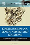 img - for Kinetic Boltzmann, Vlasov and Related Equations (Elsevier Insights) book / textbook / text book