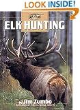 Elk Hunting (The Complete Hunter)