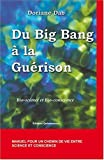 Du Big Bang � la gu�rison : Bio-science et Bio-conscience
