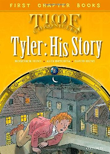 Oxford Reading Tree Read with Biff, Chip and Kipper: Level 11 First Chapter Books: Tyler: His Story (Read With Biff Chip & Kipper)