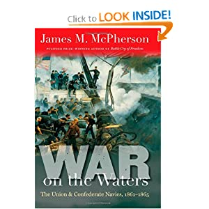 War on the Waters: The Union and Confederate Navies, 1861-1865 (Littlefield History of the Civil War Era) by James M. McPherson