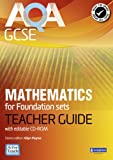 img - for AQA GCSE Mathematics for Foundation Sets Teacher Guide: For Modular and Linear Specifications (GCSE Maths AQA 2010) book / textbook / text book