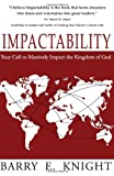 Impactability: Your Call to Massively Impact the Kingdom of God