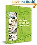 Excel 2010 - Basiswissen: Das Lernbuc...
