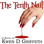 The Tenth Nail | Kwen Griffeth