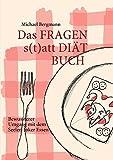 Das Fragen- statt Diät-Buch: Bewussterer Umgang mit dem Seelen-Joker Essen