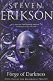 Steven Erikson Forge of Darkness (Kharkanas Trilogy)