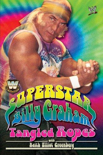 Superstar Billy Graham: Tangled Ropes (World wrestling entertainment)