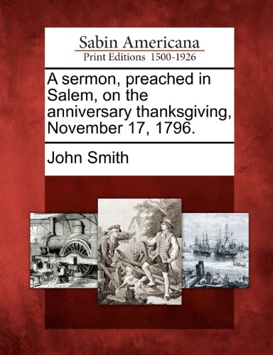 A sermon, preached in Salem, on the anniversary thanksgiving, November 17, 1796.