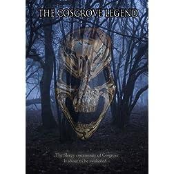 The Cosgrove Legend