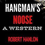 Hangman's Noose: A Texan Western Adventure | Robert Hanlon