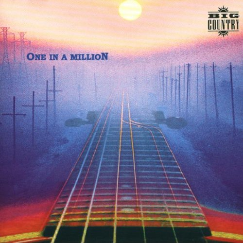 BIG COUNTRY - One In a Million - Zortam Music