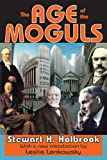 The Age of the Moguls (1412810825) by Holbrook, Stewart H.