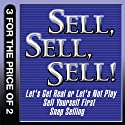 Sell, Sell, Sell!: Let's Get Real or Let's Not Play; Sell Yourself First; Snap Selling (       UNABRIDGED) by Mahan Khalsa, Randy Illig, Thomas A. Freese, Jill Konrath Narrated by Randy Illig, Thomas A. Freese, Jill Konrath