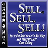 img - for Sell, Sell, Sell!: Let's Get Real or Let's Not Play; Sell Yourself First; Snap Selling book / textbook / text book