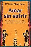img - for Amar sin sufrir: ni los hombres son imposibles, ni las mujeres incomprensibles book / textbook / text book