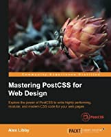 Mastering PostCSS for Web Design Front Cover