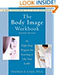 The Body Image Workbook: An Eight-Ste...