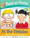 Roderick Hunt At the Optician (Read at Home: First Experiences)