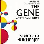 The Gene: An Intimate History | Siddhartha Mukherjee
