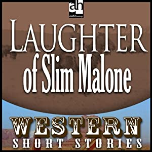 The Laughter of Slim Malone | [Max Brand]