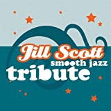 Jill Scott Smooth Jazz Tribute