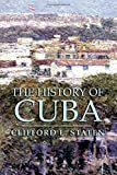 The History of Cuba (Palgrave Essential Histories Series)