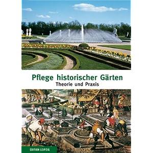 Pflege historischer Gärten: Theorie und Praxis