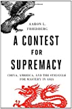 A Contest for Supremacy: China America And The Struggle For Mastery In Asia