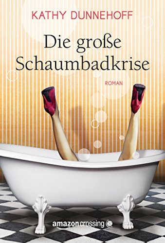Kathy Dunnehoff - Die große Schaumbadkrise (German Edition)