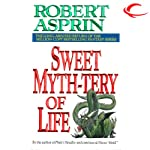 Sweet Myth-tery of Life: Myth Adventures, Book 10 (       UNABRIDGED) by Robert Asprin Narrated by Noah Michael Levine