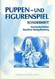 Image de Puppen- und Figurenspiel: Puppenspiel und Figurenspiel, Sonderheft Marionettenbühne