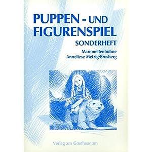 Puppen- und Figurenspiel: Puppenspiel und Figurenspiel, Sonderheft Marionettenbühne
