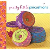 Pretty Little Pincushions (Pretty Little Series) ~ Lark Books